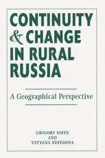 Continuity and Change in Rural Russia - Gregory Ioffe, Tatyana Nefedova, Gregory Ioffe