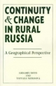 Continuity And Change In Rural Russia A Geographical Perspective - Gregory Ioffe; Tatyana Nefedova