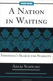 A Nation in Waiting: Indonesia's Search for Stability - Schwarz, Adam / Westview Publishing / Westview Press