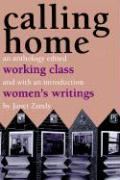 Calling Home: Working-Class Women's Writings: An Anthology