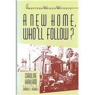 A New Home, Who'll Follow? or Glimpses of Western Life - Kirkland, Caroline M.; Zagarell, Sandra A.