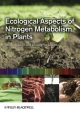 Ecological Aspects of Nitrogen Metabolism in Plants - Joe C. Polacco; Christopher D. Todd