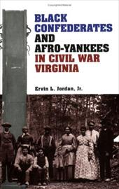 Black Confederates and Afro-Yankees in Civil War Virginia - Jordan, Ervin L.