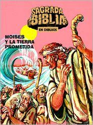 Sagrada Biblia En Dibujos 3: Moises Y la Tierra Prometida