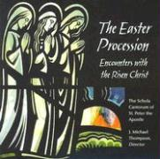 The Easter Procession: Encounters with the Risen Christ