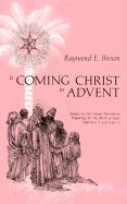 A Coming Christ in Advent: Essays on the Gospel Narratives Preparing for the Birth of Jesus: Matthew 1 and Luke 1