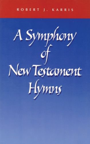 A Symphony of New Testament Hymns - Robert J. Karris