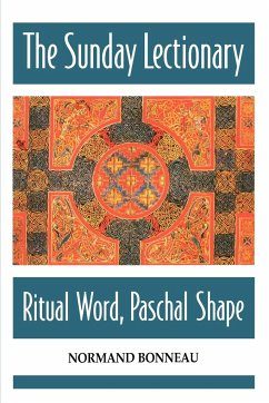 The Sunday Lectionary: Ritual Word, Paschal Shape - Bonneau, Normand