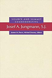 Source and Summit: Commemorating Josef A. Jungmann, S.J. - Pierce, Joanne M. / Downey, Michael / Fischer, Balthasar