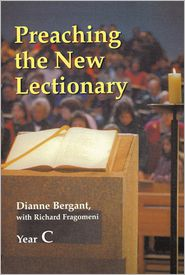 Preaching the New Lectionary: Year C - Dianne Bergant, With Richard N. Fragomeni