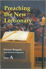 Preaching the New Lectionary: Year A - Dianne Bergant, With Richard N. Fragomeni