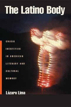 The Latino Body: Crisis Identities in American Literary and Cultural Memory - Lima, Lazaro Min, Pyong