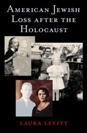 American Jewish Loss After the Holocaust - Levitt, Laura