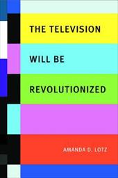 The Television Will Be Revolutionized - Lotz, Amanda