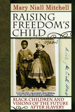 Raising Freedom's Child: Black Children and Visions of the Future After Slavery - Mitchell, Mary Niall