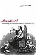 Abandoned: Foundlings in Nineteenth-Century New York City