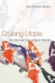 Cruising Utopia - Jose Esteban Munoz