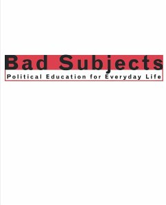 Bad Subjects: Political Education for Everyday Life - Team, Bad Subjects Production
