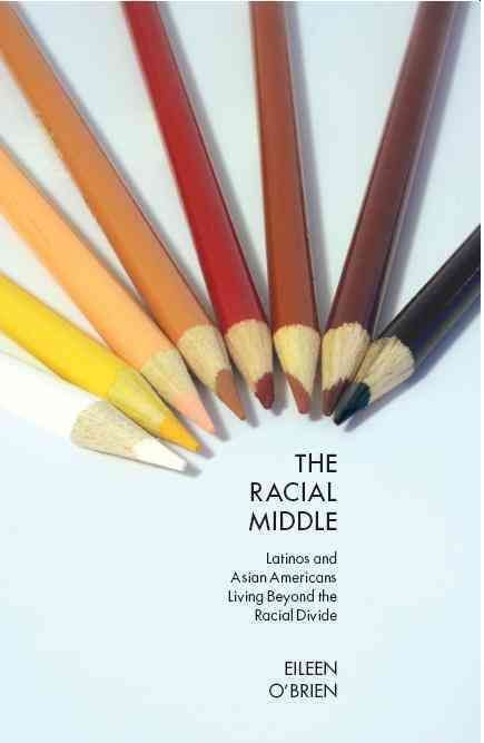 The Racial Middle - Eileen O'Brien
