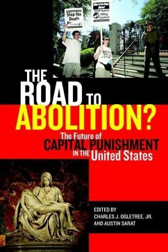 The Road to Abolition?: The Future of Capital Punishment in the United States - Ogletree, Charles J. , Jr. Sarat, Austin