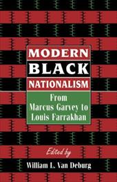 Modern Black Nationalism: From Marcus Garvey to Louis Farrakhan - James, Winston / Van Deburg, William L.