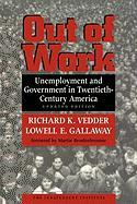 Out of Work: Unemployment and Government in Twentieth-Century America