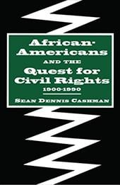 African Americans and the Quest for Civil Rights, 1900-1990 - Cashman, Sean Dennis / Eames, Steven