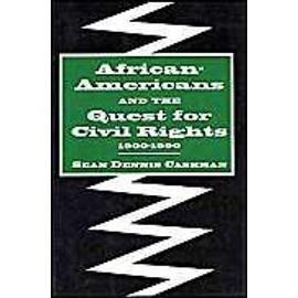 African-Americans and the Quest for Civil Rights, 1900-1990 - Sean Dennis Cashman