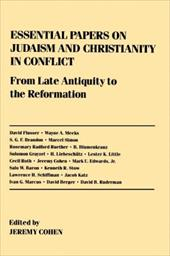 Essential Papers on Judaism and Christianity in Conflict - Cohen, Jeremy / Feldman, Stephen / Flusser, David