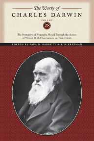 The Works of Charles Darwin, Volume 28: The Formation of Vegetable Mould Through the Action of Worms With Observations on Their Habits - Charles Darwin