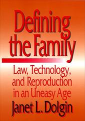 Defining the Family: Law, Technology, and Reproduction in an Uneasy Age - Dolgin, Janet L. / Gomez, Laura