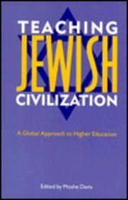 Teaching Jewish Civilization: A Global Approach to Higher Education