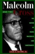 Malcolm and the Cross: The Nation of Islam, Malcolm X, and Christianity