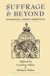 Suffrage and Beyond: International Feminist Perspectives - Ford Madox Ford