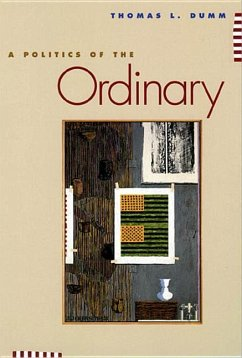 A Politics of the Ordinary - Dumm, Thomas L.