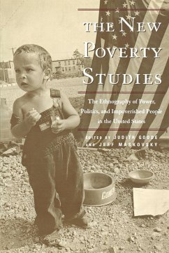 The New Poverty Studies: The Ethnography of Power, Politics, and Impoverished People in the United States - Herausgeber: Goode, Judith G. Maskovsky, Jeff
