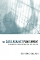 The Case Against Punishment - Deirdre Golash
