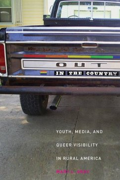 Out in the Country: Youth, Media, and Queer Visibility in Rural America - Gray, Mary L.