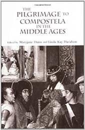 The Pilgrimage to Compostela in the Middle Ages - Dunn, Maryjane / Davidson, Linda K.