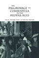Pilgrimage to Compostela in the Middle Ages - Maryjane Dunn; Linda Kay Davidson