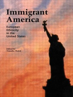 Immigrant America: European Ethnicity in the U.S. - Walch, Timothy (ed.)