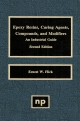 Epoxy Resins, Curing Agents, Compounds, and Modifiers, Second Edition - Ernest W. Flick