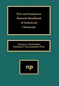 Fire and Explosion Hazards Handbook of Industrial Chemicals - Nicholas P. Cheremisinoff