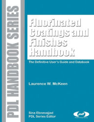 Fluorinated Coatings and Finishes Handbook: The Definitive User's Guide - Laurence W. McKeen