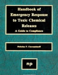 Handbook of Emergency Response to Toxic Chemical Releases: A Guide to Compliance - Cheremisinoff, Nicholas P.