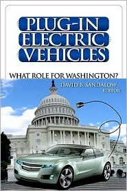 Plug-In Electric Vehicles: What Role for Washington? - David B. Sandalow (Editor)