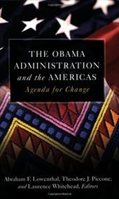 The Obama Administration and the Americas: Agenda for Change - Lowenthal, Abraham F. / Piccone, Theodore J. / Whitehead, Laurence
