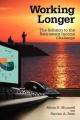 Working Longer - Alicia Haydock Munnell; Steven A. Sass