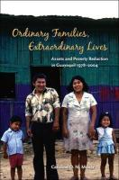 Ordinary Families, Extraordinary Lives: Assets and Poverty Reduction in Guayaquil, 1978-2004