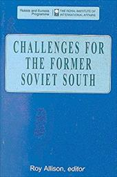 Challenges for the Former Soviet South - Allison, Roy